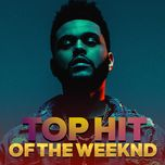 top songs by the weeknd - the weeknd