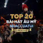 top 20 bai hat au my nhaccuatui tuan 1/2017 - v.a