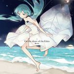 on the shore of the eden - hatsune miku