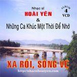 Xa Rồi, Sông Vệ (Hoài Yên & Những Ca Khúc Một Thời Để Nhớ)