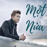 mot nua (single) - dinh ung phi truong