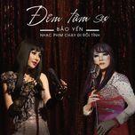 dem tam su (chay di roi tinh ost) (single) - bao yen