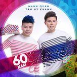 60 Năm... Yêu Mãi Nhé (Single) - Tân Hy Khánh, Mạnh Quân