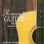 romantic guitar vol. 3 - always somewhere - john kuek