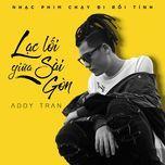 Lạc Lối Giữa Sài Gòn (Chạy Đi Rồi Tính OST) (Single) - Addy Trần