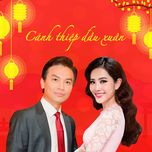 canh thiep dau xuan (single) - manh quynh, hoa khoi nam em