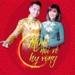 minh noi ve hy vong (single) - pham hong phuoc, bich phuong
