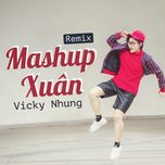mashup xuan remix (single) - vicky nhung