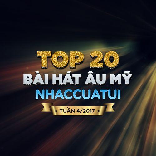 Album Top 20 Bài Hát Âu Mỹ NhacCuaTui Tuần 4/2017 - V.A