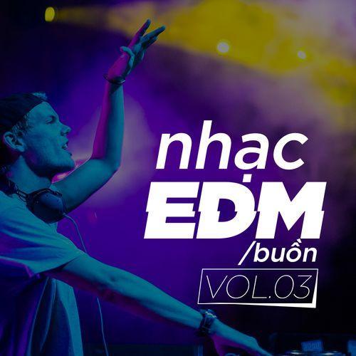 Album Nhạc EDM Buồn (Vol. 3) - DJ