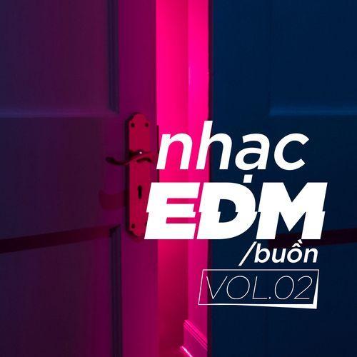 Album Nhạc EDM Buồn (Vol. 2) - DJ