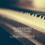 Silent Piano (Songs For Sleeping) - Blank & Jones, Marcus Loeber