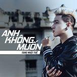 Anh Không Muốn (Single)