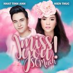 i miss you so much (single) - nhat tinh anh, hien thuc