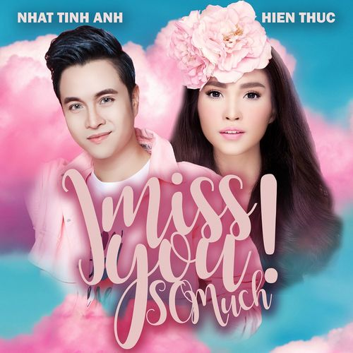 Album I Miss You So Much (Single) - Nhật Tinh Anh, Hiền Thục