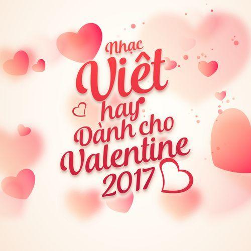 Nhạc Việt Hay Dành Cho Valentine 2017 - V.A