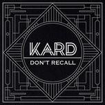 Don't Recall - K.A.R.D Project Vol.2 (Single) - KARD