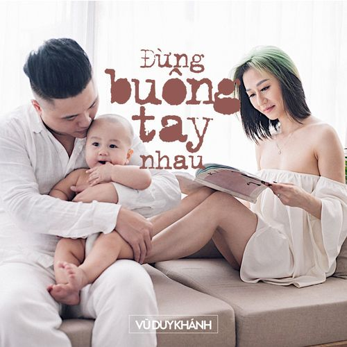 Album Đừng Buông Tay Nhau (Single) - Vũ Duy Khánh