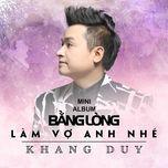 bang long lam vo anh nhe - khang duy