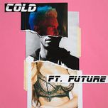 cold (single) - maroon 5, future
