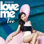 love me too (single) - dong nhi