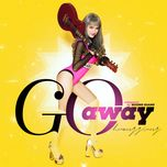 go away (the remix 2017) - huong giang idol