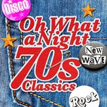 oh what a night - 70's classics - v.a