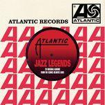 atlantic jazz legends - v.a