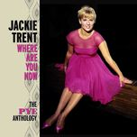 where are you now: the pye anthology - jackie trent