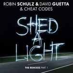 shed a light (the remixes part 1) (ep) - robin schulz, david guetta, cheat codes