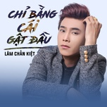chi bang cai gat dau (single) - lam chan kiet