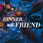 dinner with friends - v.a