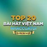 top 20 bai hat viet nam nhaccuatui tuan 9/2017 - v.a