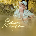co duoc khong em (single) - chi dan