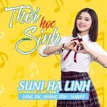 thoi hoc sinh (single) - suni ha linh