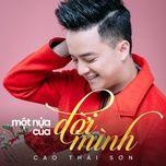mot nua cua doi minh (single) - cao thai son