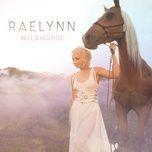 wildhorse - raelynn