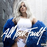all your fault: pt. 1 (ep) - bebe rexha