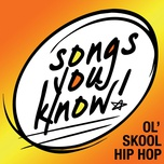 songs you know: ol' skool hip hop - v.a