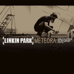 meteora (bonus track version) - linkin park