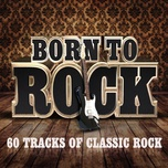 born to rock - 60 tracks of classic rock - v.a