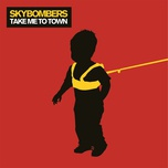 take me to town - skybombers