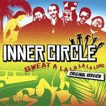 sweat (a la la la la long) (single) - inner circle