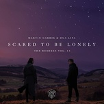 scared to be lonely (remixes, vol. 2) (ep) - martin garrix, dua lipa