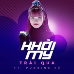trai qua (single) - khoi my, pudding vu