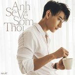 anh se ve som thoi (single) - isaac