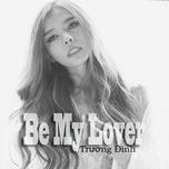 be my lover (single) - truong dinh