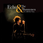 it's all live now - echo & the bunnymen