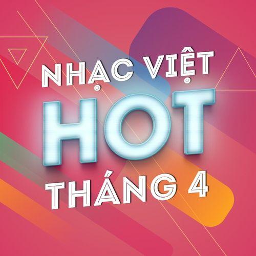 Nhạc Việt Hot Tháng 4