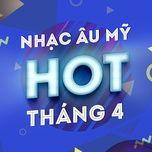 nhac au my hot thang 4 - v.a